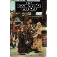The Trans-Siberian Railway. A Traveller's Anthology