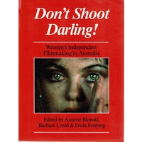 Don't Shoot Darling! Women's Independent Filmmaking In Australia