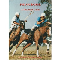 Polocrosse. A Practical Guide, Australia's Own Horse Sport
