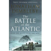 The Battle Of The Atlantic. How The Allies Won The War