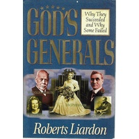 God's Generals. Why They Succeeded And Why Some Failed