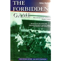 The Forbidden Game. The Untold Story Of French Rugby League