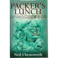 Packer's Lunch. A Rollicking Tale Of Swiss Bank Accounts And Money-making Adventurers In The Roaring '90s