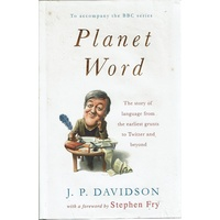 Planet Word. The Story Of Language From The Earliest Grunts To Twitter And Beyond