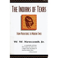 The Indians Of Texas From Prehistoric To Modern Times