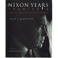 The Nixon Years, 1968-1974. White House to Watergate