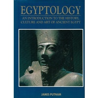 Egyptology. An Introduction To The History, Culture And Art Of Ancient Egypt