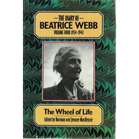 The Diary Of Beatrice Webb. Volume Four, 1924-1943. The Wheel Of Life