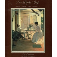 The Perfect Cup. The Story Of Coffee