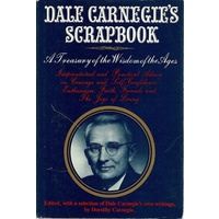 Dale Carnegie's Scrapbook. A Treasury Of The Wisdom Of The Ages