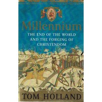 Millennium. The End Of The World And The Forging Of Christendom