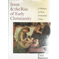 Jesus And The Rise Of Early Christianity. A  History Of New Testament Times