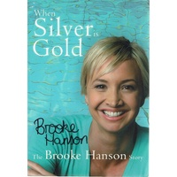 When Silver Is Gold. The Brooke Hanson Story