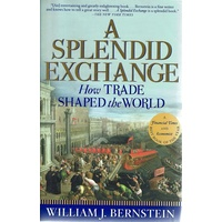 A Splendid Exchange. How Trade Shaped The World
