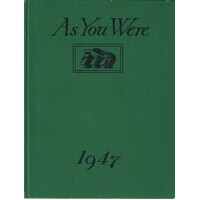 As You Were. 1947.  A Cavalcade Of Events With The Australian Services From 1788 To 1947