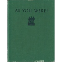 As You Were! A Cavalcade Of Events With The Australian Services From 1788 To 1946