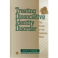 Treating Dissociative Identity Disorder. The Power Of The Collective Heart