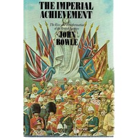 The Imperial Achievement. The Rise And Transformation Of The British Empire