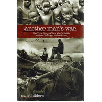 Another Man's War. The True Story Of One Man's Battle To Save Children In The Sudan