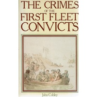 The Crimes Of The First Fleet Convicts
