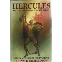 Hercules And Other Legends Of Gods And Heroes And Other Legends Of Gods And Heroes