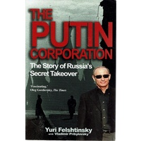 The Putin Corporation. The Story Of Russia's Secret Takeover