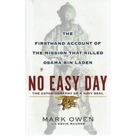 No Easy Day. The Firsthand Account Of The Mission That Killed Osama Bin Laden