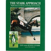 The Stark Approach. Reflections On Horses, Training And Eventing