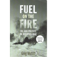Fuel on the Fire. Oil and Politics in Occupied Iraq