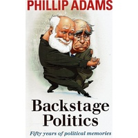 Backstage Politics. Fifty Years Of Political Memories
