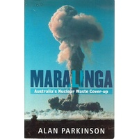 Maralinga. Australia's Nuclear Waste Cover-up