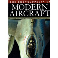 The Encyclopedia Of Modern Aircraft From Civilian Airliners To Military Superfighters