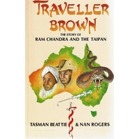 Traveller Brown. The Story Of Ram Chandra And The Taipan