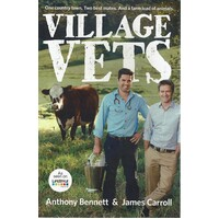Village Vets. One Country Town, Two Best Mates, And A Farm Load Of Animals