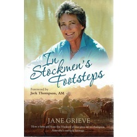 In Stockmen's Footsteps. How A Farm Girl From The Blacksoil Plains Grew Up To Champion Australia's Outback Heritage