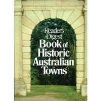 Readers Digest Book Of Historic Australian Towns.