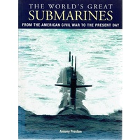 The World's Great Submarines From The American Civil War To The Present Day