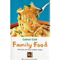 Family Food. 150 Fresh And Easy Healthy Recipes