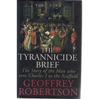 The Tyrannicide Brief. The Story Of The Man Who Sent Charles 1 To The Scaffold