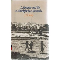 Literature and the Aborigine in Australia 1770-1975