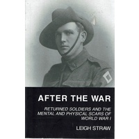After The War. Returned Soldiers And The Mental And Physical Scars Of World War 1