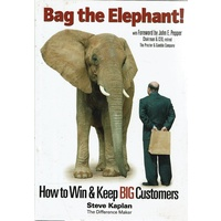 Bag The Elephant. How To Win And Keep Big Customers