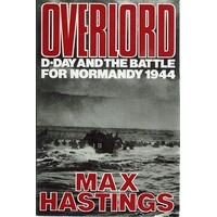 Overlord. D-Day And The Battle For Normandy