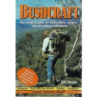 Bushcraft. The complete guide for bushwalkers, campers and all outdoors enthusiasts