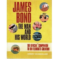 James Bond. The Man And His World