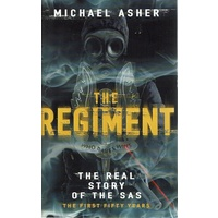 The Regiment. The Real Story Of The SAS, The First Fifty Years