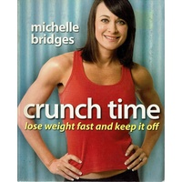 Crunch Time. Lose Weight Fast And Keep It Off