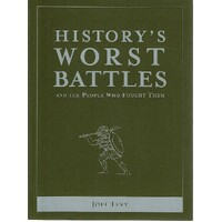 History's Worst Battles And The People Who Fought Them