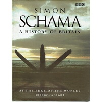 A History Of Britain. At The Edge Of The World 3000BC-AD1603