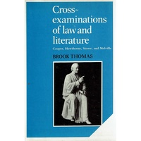 Cross Examinations of Law and Literature. Cooper, Hawthorne, Stowe, and Melville